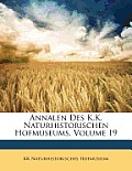 Annalen Des K.K. Naturhistorischen Hofmuseums, Volume 19
