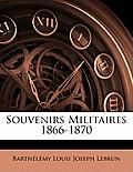 Souvenirs Militaires 1866-1870