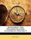 Zeitschrift Fr Neusprachlichen Unterricht, Volume 5