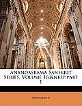 Anandasrama Sanskrit Series, Volume 16, Part 1
