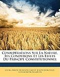 Considrations Sur La Nature, Les Conditions Et Les Effets Du Principe Constitutionnel