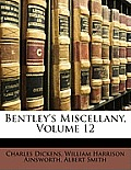 Bentley's Miscellany, Volume 12