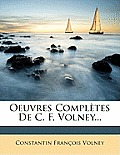 Oeuvres Compltes de C. F, Volney...
