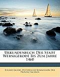 Urkundenbuch Der Stadt Wernigerode Bis Zum Jahre 1460