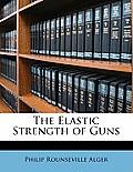 The Elastic Strength of Guns