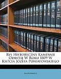 Rys Historyczny Kampanii Odbytej W Roku 1809 W Ksi?cia Jzefa Poniatowskiego