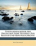 Portugiesengrber Auf Deutscher Erde: Beitrge Zur Kultur-Und Kunstgeschichte