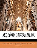Regulae Cancellariae Apostolicae: Die Ppstlichen Kanzleiregeln Von Johannes XXII. Bis Nicolaus V.