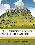 The Cricket's Song, and Other Melodies