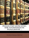 Denken Und Gedchtnis: Eine Psychologische Monographie ...