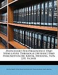 Zeitschrift Fr Philosophie Und Spekulative Theologie [Afterw.] Und Philosophische Kritik, Herausg. Von J.H. Fichte