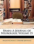 Brain: A Journal of Neurology, Volume 25