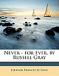 Never - For Ever, by Russell Gray