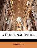 A Doctrinal Epistle,