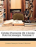 Cours D'Analyse de L'Cole Polytechnique, Volume 1