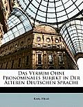 Das Verbum Ohne Pronominales Subjekt in Der Lteren Deutschen Sprache