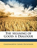 The Meaning of Good: A Dialogue