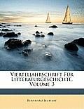 Vierteljahrschrift Fr Litteraturgeschichte, Volume 3