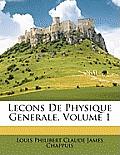 Lecons de Physique Generale, Volume 1