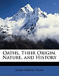Oaths, Their Origin, Nature, and History