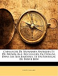 Catalogue de Monnaies Antiques Et Du Moyen GE: Recueillies En Espagne, Dans Les Les Balares, Et En Portugal de 1850 1854