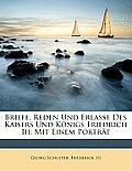 Briefe, Reden Und Erlasse Des Kaisers Und Knigs Friedrich III: Mit Einem Portrt