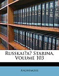 Russkai?a? Starina, Volume 103