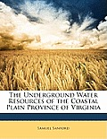 The Underground Water Resources of the Coastal Plain Province of Virginia