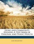 Home and Community Hygiene: A Text-Book of Personal and Public Health