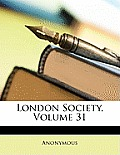 London Society, Volume 31