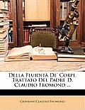 Della Fluidit de' Corpi, Trattato del Padre D. Claudio Fromond ...