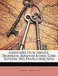 Souvenirs D'Un Trente-Troisime: Adriano Lemmi, Chef Suprme Des Francs-Macons