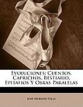 Evoluciones: Cuentos, Caprichos, Bestiario, Epitafios y Obras Paralelas