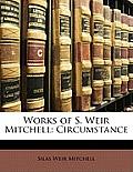 Works of S. Weir Mitchell: Circumstance