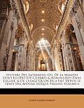 Histoire Des Sacremens: Ou, de La Manire Dont Ils Ont T Celebrs & Administrs Dans L'Eglise, & de L'Usage Qu'on En a Fait Depuis Le Temps Des A