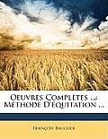 Oeuvres Compltes ...: Mthode D'Quitation ...