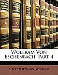 Wolfram Von Eschenbach, Part 4