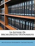 La Lettere Di Michelangelo Buonarroti