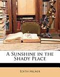 A Sunshine in the Shady Place