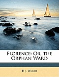 Florence: Or, the Orphan Ward