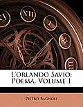 L'Orlando Savio: Poema, Volume 1