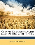 Oeuvres de Malebranche: Mditations Chrtiennes