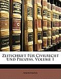Zeitschrift Fr Civilrecht Und Prozess, Volume 1