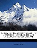 La Comdie Franaise Pendant Les Deux Siges (1870-1871): Journal de L'Administrateur Gnral