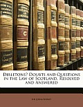 Dirletons? Doubts and Questions in the Law of Scotland, Resolved and Answered