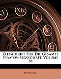 Zeitschrift Fr Die Gesamte Staatswissenschaft, Volume 38
