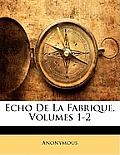 Echo de La Fabrique, Volumes 1-2