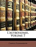 L'Astronomie, Volume 7