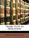 Trade Tests in Education