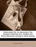 Histoire de La Musique En France Depuis Les Temps Les Plus Reculs Jusqu' Nos Jours